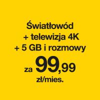 Światłowód + TV 4K + 5 GB i rozmowy za 99,99 zł/mies.